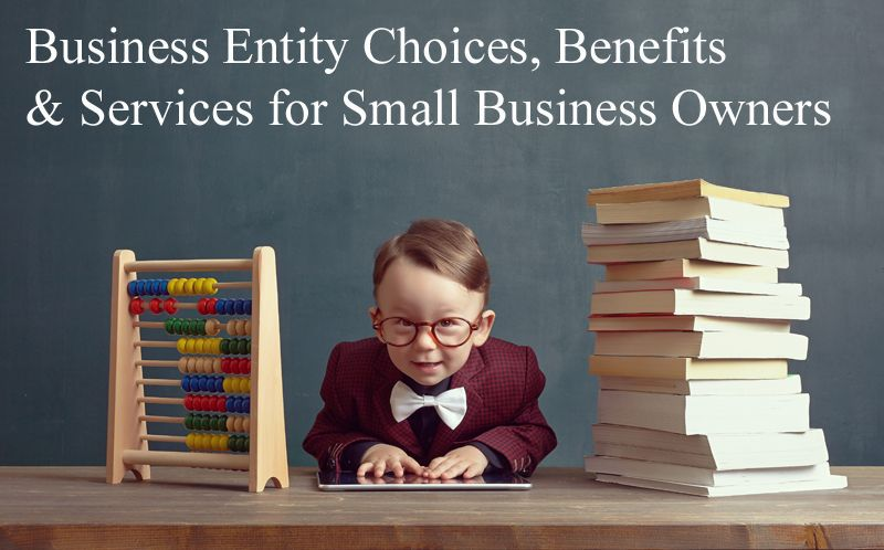 Business Entity Choices & Benefits Learn More