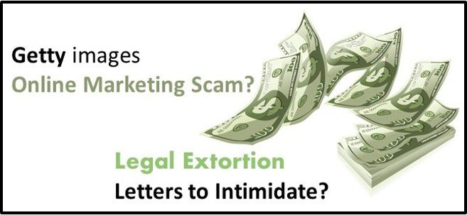 Getty Images Extortion Scam - How to keep yourself out of trouble OL